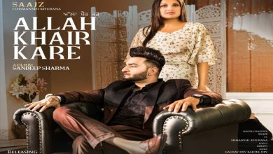 Photo of Allah Khair Kare Saajz Feat Himansh Khurana New Single Just Released