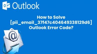 Photo of How to Solve [pii_email_37f47c404649338129d6] Error Code?